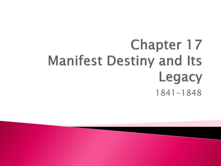 chapter 17 manifest destiny and its legacy n.