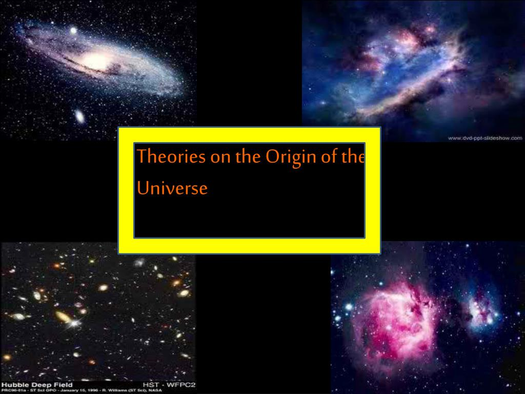 ppt theories on the origin of the universe powerpoint presentation
