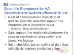 scientific framework for aa considerations for qualifying a biomarker for use