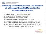 summary considerations for qualification of a disease drug biomarker set for accelerated approval