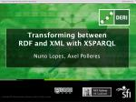 transforming between rdf and xml with xsparql