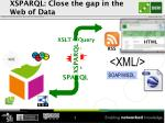 xsparql close the gap in the web of data