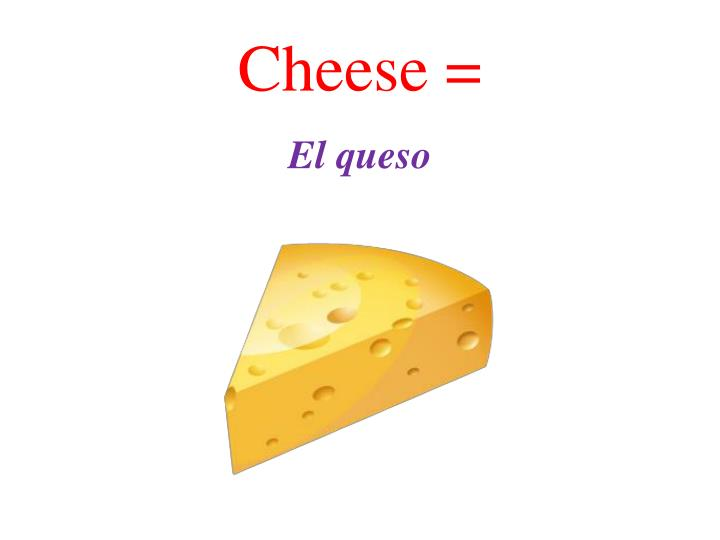 Cheese =