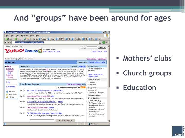 """And """"groups"""" have been around for ages"""