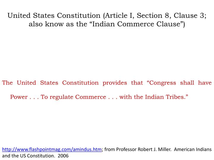 United states constitution article i section 8 clause 3 also know as the indian commerce clause
