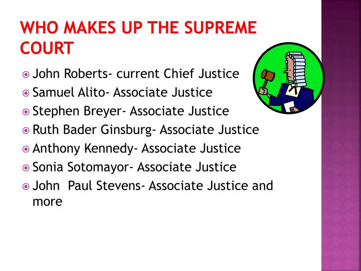 Who Makes up the Supreme Court