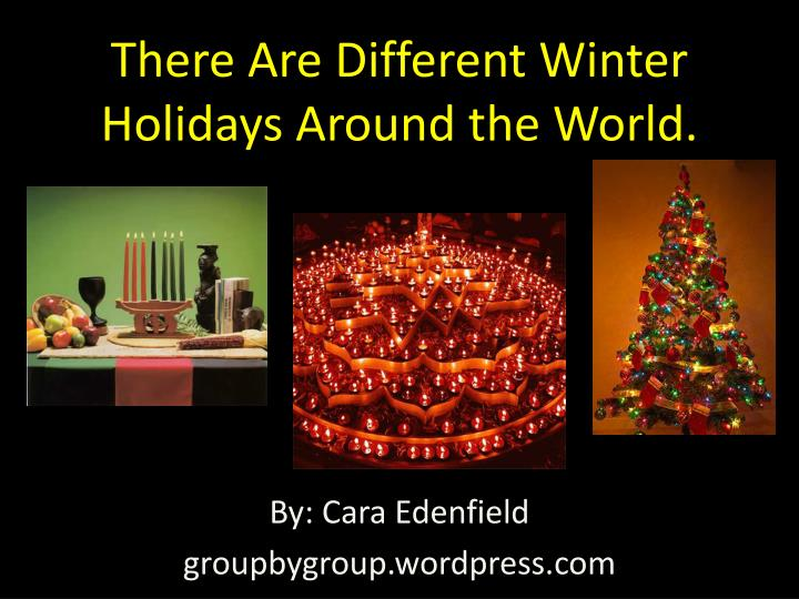 there are different winter holidays around the world n.
