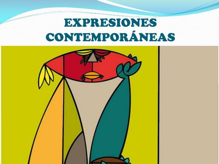 EXPRESIONES CONTEMPORÁNEAS