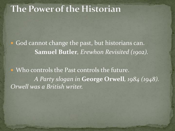 The Power of the Historian