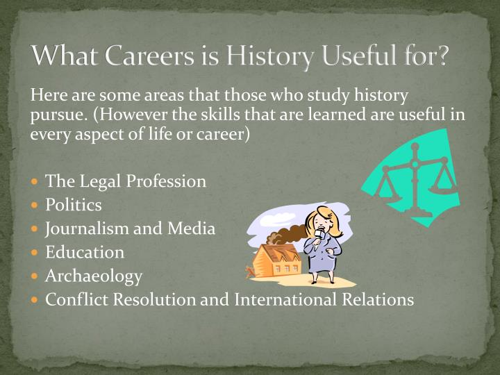 What Careers is History Useful for?