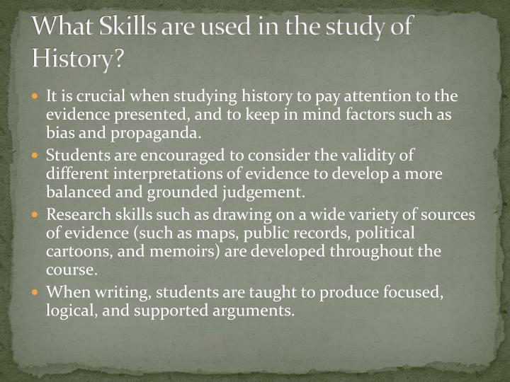 What Skills are used in the study of History?
