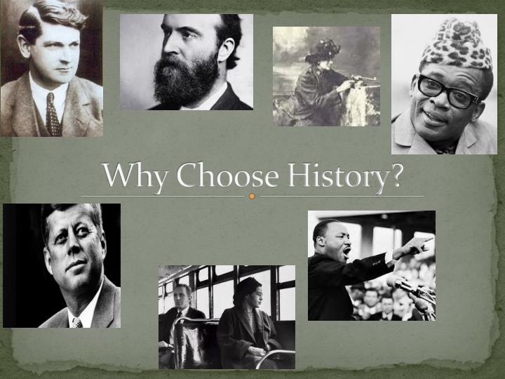 Why choose history