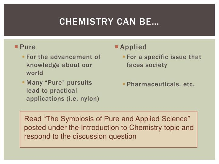 Chemistry Can Be…