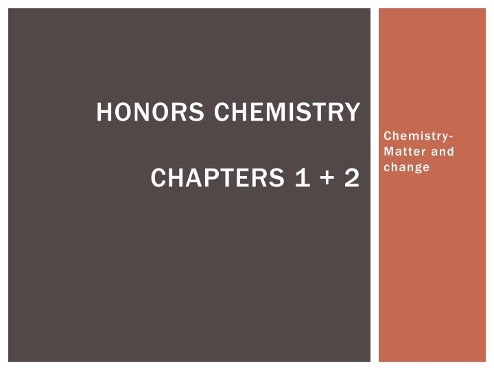 Honors chemistry chapters 1 2