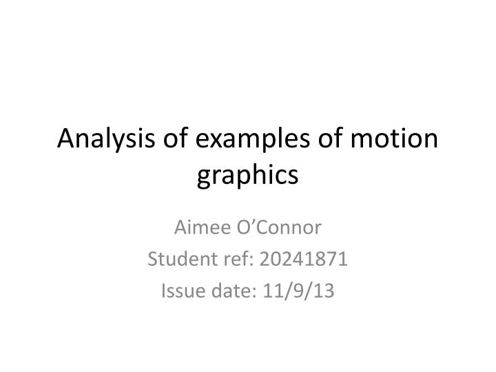 PPT - Analysis of examples of motion graphics PowerPoint