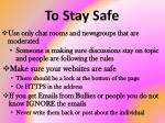 to stay safe