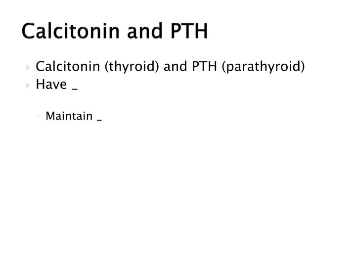 Calcitonin and PTH