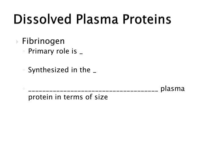 Dissolved Plasma Proteins