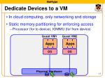 dedicate devices to a vm