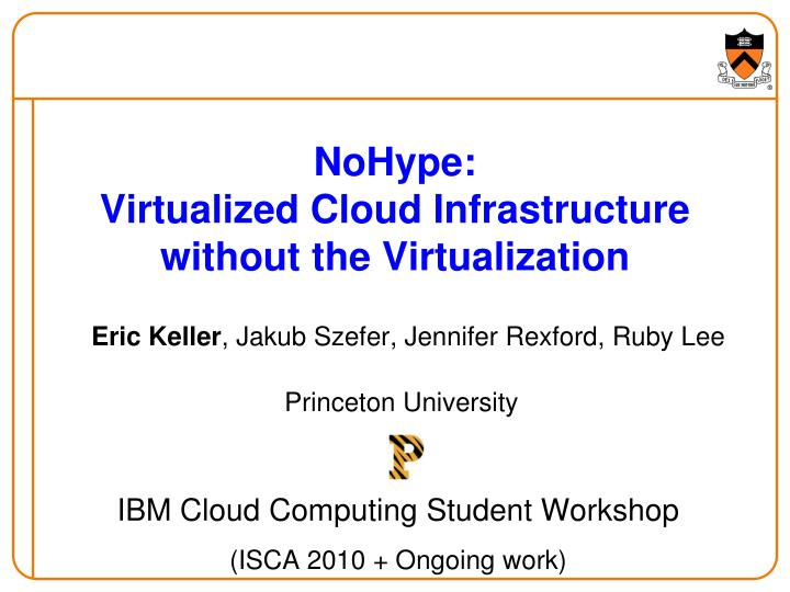 nohype virtualized cloud infrastructure without the virtualization n.