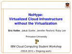nohype virtualized cloud infrastructure without the virtualization