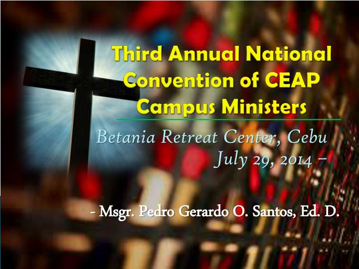 third annual national convention of ceap campus ministers n.