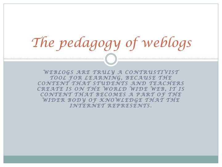 The pedagogy of weblogs