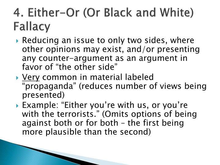 4. Either-Or (Or Black and White) Fallacy