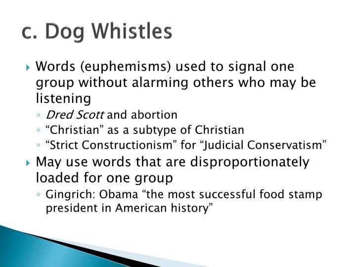 c. Dog Whistles