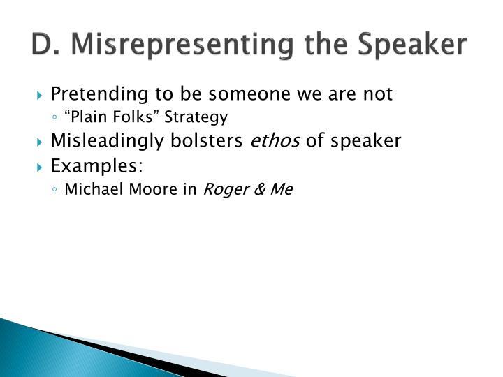 D. Misrepresenting the Speaker