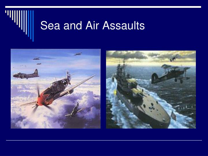 Sea and Air Assaults