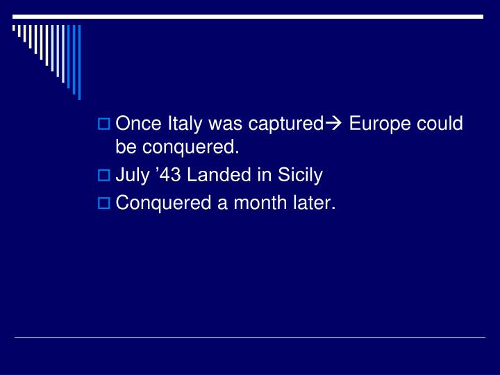 Once Italy was captured