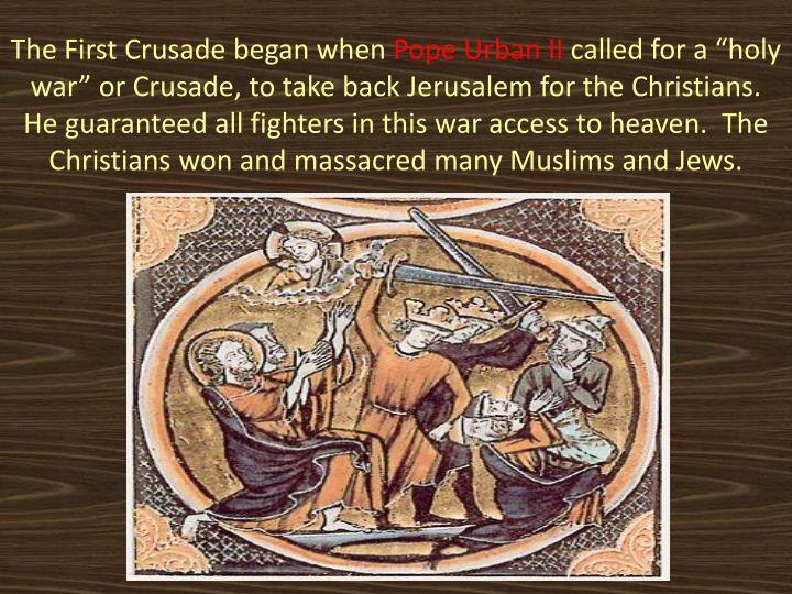 The First Crusade began when