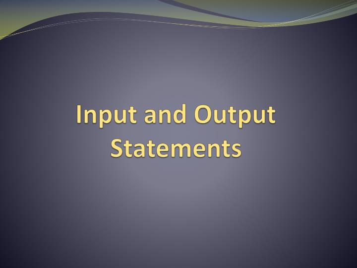 input and output statements n.