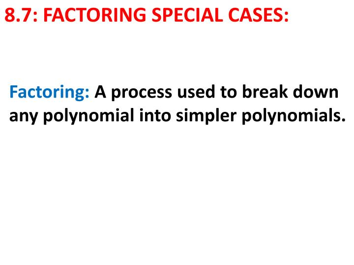8 7 factoring special cases n.