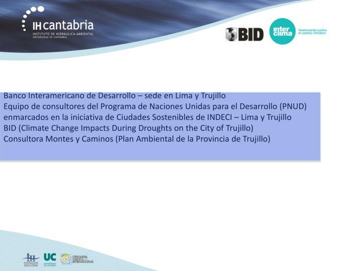 Banco Interamericano de Desarrollo – sede en Lima y Trujillo