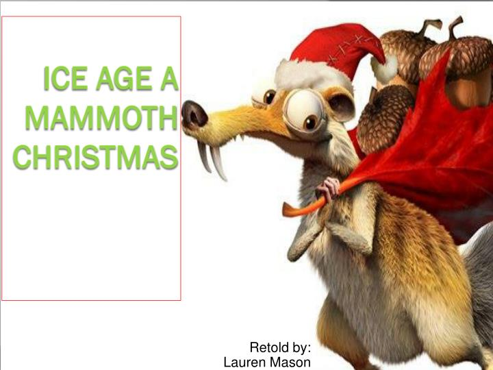 Ice Age A Mammoth Christmas.Ppt Ice Age A Mammoth Christmas Powerpoint Presentation
