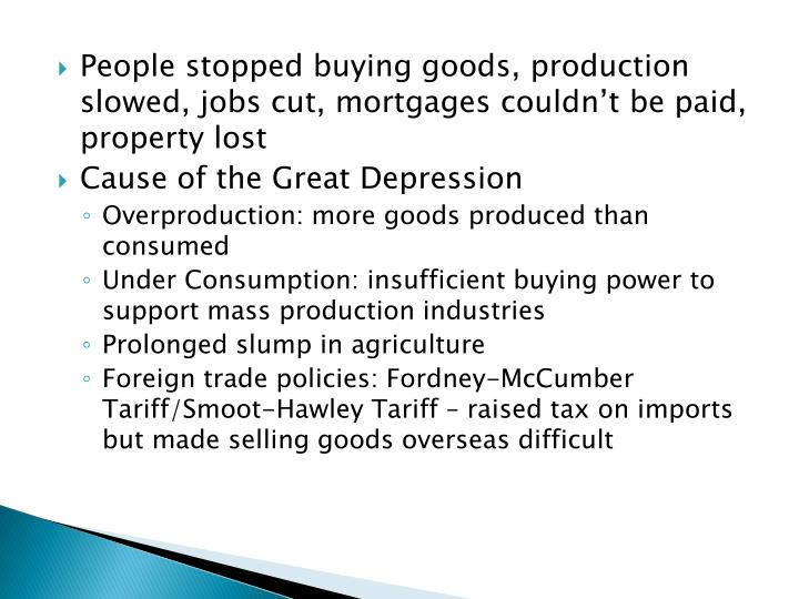 People stopped buying goods, production slowed, jobs cut, mortgages couldn't be paid, property lost