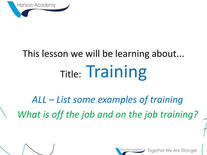 this lesson we will be learning about title training n.