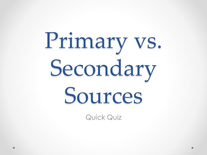 primary vs secondary sources n.