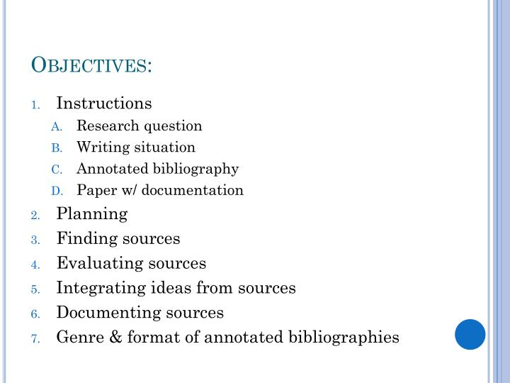 research paper with annotated bibliography An annotated bibliography is an expanded version of a regular bibliography--those lists of sources you find at the end of a research paper or bookthe difference is that an annotated bibliography contains an added feature: a paragraph or annotation under each bibliography entry.