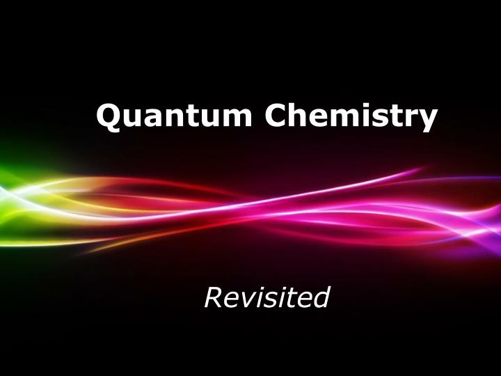 Ppt powerpoint templates powerpoint presentation id3078526 quantum chemistry revisited powerpoint templates toneelgroepblik Image collections
