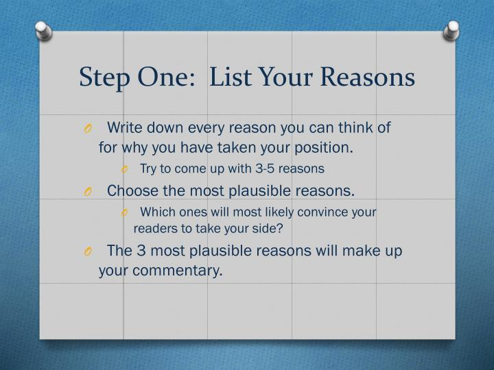 Step one list your reasons
