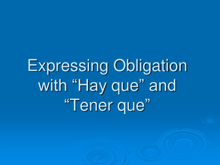 expressing obligation with hay que and tener que n.