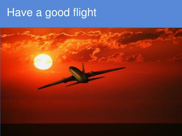 Have a good flight