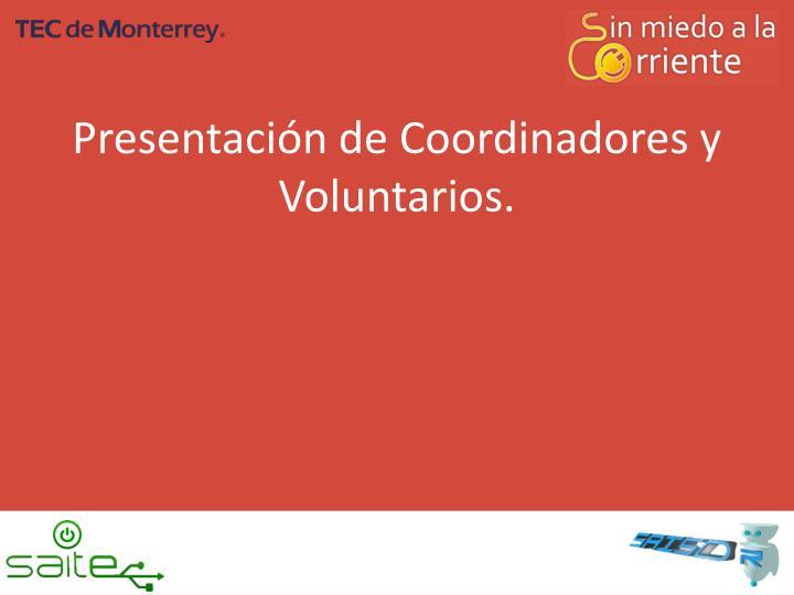 Presentaci n de coordinadores y v oluntarios