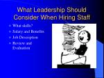 what leadership should consider when hiring staff