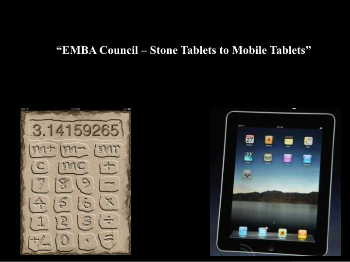 """EMBA Council – Stone Tablets to Mobile Tablets"""