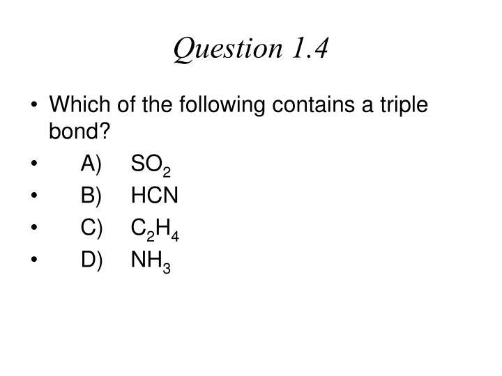 Question 1.4