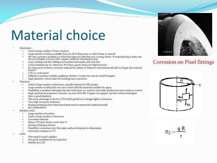 Material choice